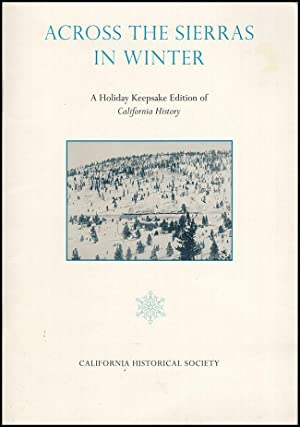 Across the Sierras in Winter: A Holiday: California Historical Society