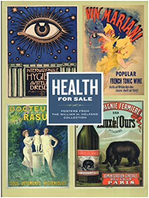 Health for Sale: Posters from the William H. Helfand Collection