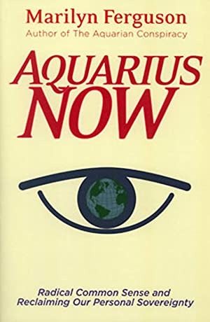 Aquarius Now: Radical Common Sense and Reclaiming: Ferguson, Marilyn