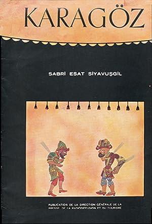 KARAGOZ: Son Histoire, Ses Personnages, Son Esprit Mystique et Satirique: Siyavusgil, Sabri Esat