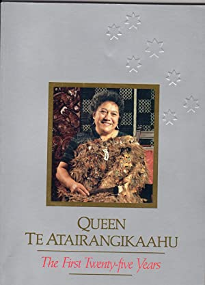 Queen Te Atairangikaahu The First Twenty-five Years