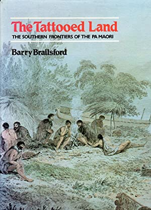 The Tattooed Land. The Southern Frontiers of the Pa Maori