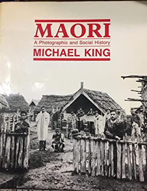 Maori A Photographic and Social History