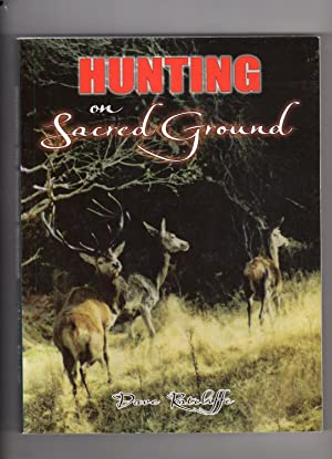 Hunting on Sacred Ground