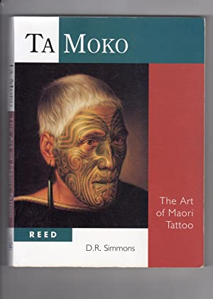 Ta Moko The Art of Maori Tattoo