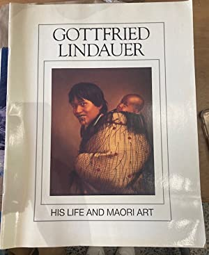 Gottfried Lindauer His Life and Maori Art