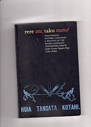 Rere Atu, Taku Manu! DIscovering History, Language & Politics in the Maori-Language Newspapers