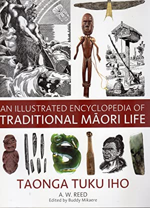 An Illustrated Encyclopedia of Traditional Maori Life Taonga Tuku Iho
