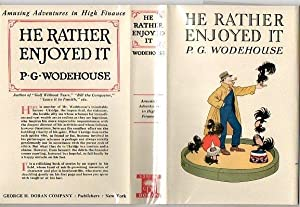 He Rather Enjoyed It: P g Wodehouse