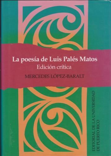 La Poes a de Luis Pal s Matos, Edici n Cr tica: Lopez-Baralt, Mercedes