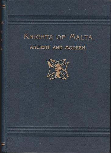 Knights of Malta: Ancient and Modern.: Gilmour, T.H.