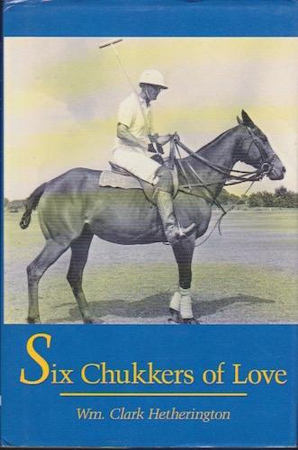 Six Chukkers of Love: Hetherington, Clark