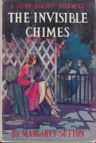 The Invisible Chimes: A Judy Bolton Mystery: Sutton, Margaret