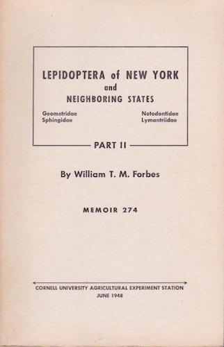 Lepidoptera of New York and Neighboring States, Part II: Forbes, William T. M.