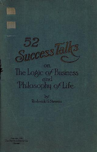 52 Success Talks on the Logic of Business and Philosophy of Life: Stevens, Roderick G.