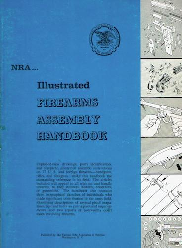Illustrated Firearms Assembly Handbook (3 Vols.): National Rifle Association of America