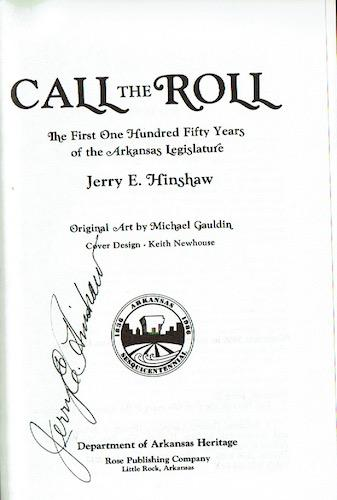 Call the Roll: The First One Hundred Fifty Years of the Arkansas Legislature: Hinshaw, Jerry E.