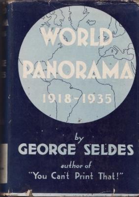 World Panorama 1918-1935: Seldes, George