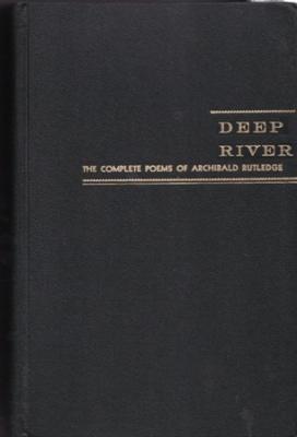 Deep River; The Complete Poems of Archibald Rutledge: Rutledge, Archibald