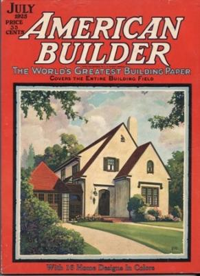 American Builder: The World's Greatest Building Paper - July 1925 - Vol. 39 No. 4: American ...