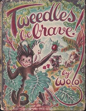 Tweedles Be Brave!: Wolo