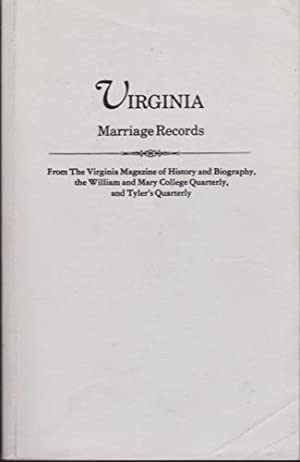 Virginia Marriage Records: From the Virginia Magazine of History and Biography, the William and ...
