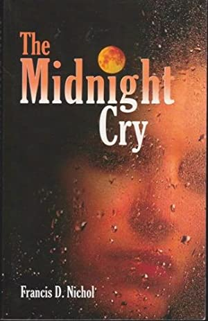 The Midnight Cry: Nichol, Francis D.