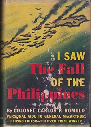I Saw The Fall of the Philippines: Romulo, Carlos P.