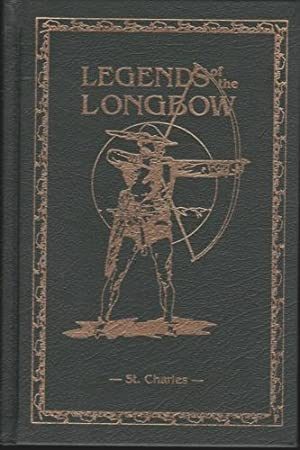 Ye Sylvan Archer, Volume IV - Legend of the Longbow: Davis, J.E., Ed.