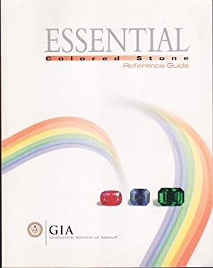 Essential Colored Stone Reference Guide: Gemological Institute of America