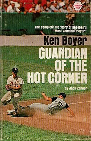 Guardian of the Hot Corner: Boyer, Ken