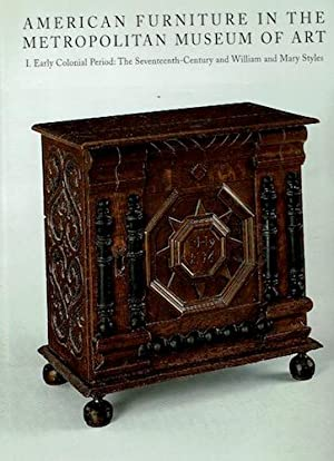 American Furniture in the Metropolitan Museum of Art, Vol. I: Early Colonial Period: The ...