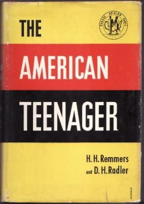 The American Teenager: Remmers, H. H. and D. H. Radler