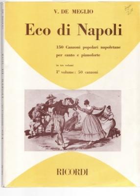 Eco Di Napoli: 150 Canzoni Popolari Napoletane: De Meglio, V.