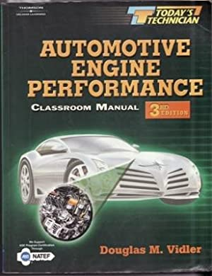 Today's Technician: Classroom Manual for Automotive Engine Performance: Vidler, Douglas M.
