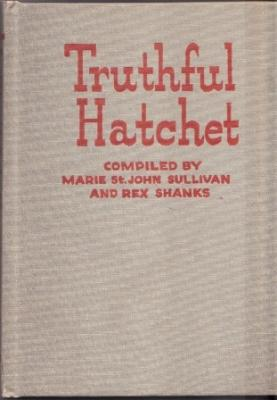 Truthful Hatchet: Sullivan, Marie St. John; Shanks, Rex