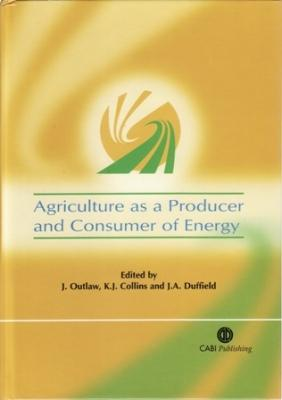 Agriculture as a Producer and Consumer of Energy: Outlaw, J., K.J. Collins, and J.A. Duffield, eds.
