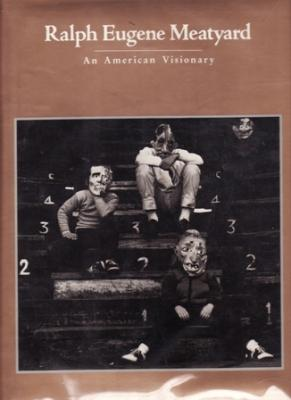 Ralph Eugene Meatyard: An American Visionary: Tannenbaum, Barbara, Editor