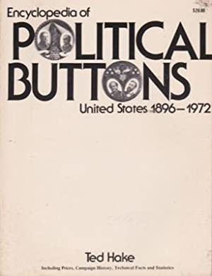 Encyclopedia of Political Buttons, United States, 1896-1972 (Plus 1984 Revised Prices packet): Hake