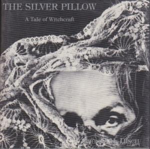 The Silver Pillow: A Tale of Witchcraft: Disch