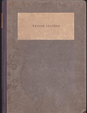 Taylor Letters: Letters of Zachary Taylor from the Battle Fields of the Mexican War (#240 of 300): ...