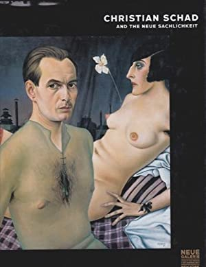 Christian Schad and the Neue Sachlichkeit: Lloyd, Jill and Peppiatt, Michael, Eds.