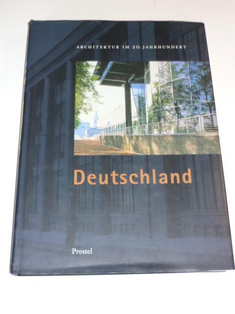 Architektur im 20. Jahrhundert. Deutschland.: Schneider, Romana, Winfried