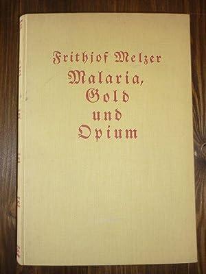 Malaria, Gold und Opium.: Melzer, F.