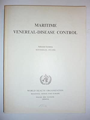 Maritime Veneral-Disease Control. A selection of lectures from the courses, in English and French, ...