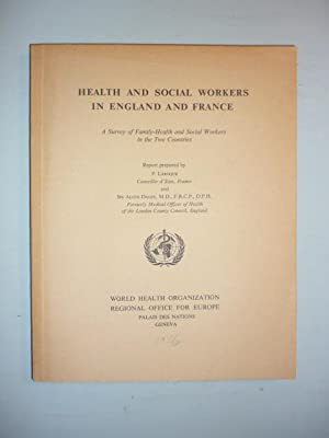 Health and Social Workers in England and France. A Survey of Family-Health and Social Workers in ...