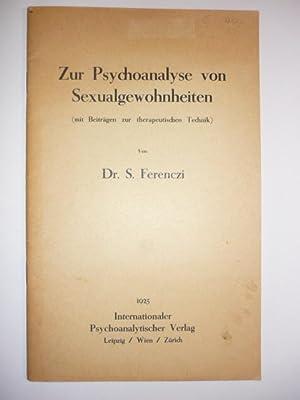 Zur Psychoanalyse von Sexualgewohnheiten (mit Beiträgen zur therapeutischen Technik).: ...