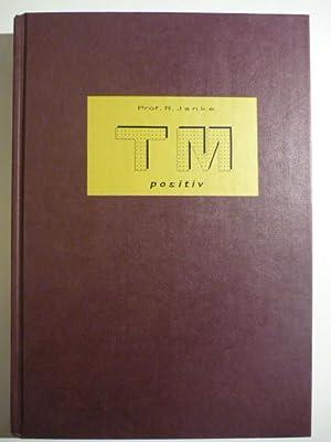 TM positiv. Beobachtung, Skizzen und Mathematik, Basiskomponenten der Technischen Mechanik und der ...