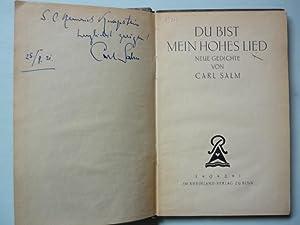 Du bist mein Hohes Lied. Neue Gedichte von Carl Salm. (Widmungsexemplar mit Beigabe).: Salm, Carl.