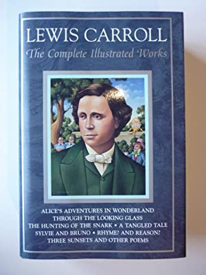 The Complete illustrated Works.: Carroll, Lewis.